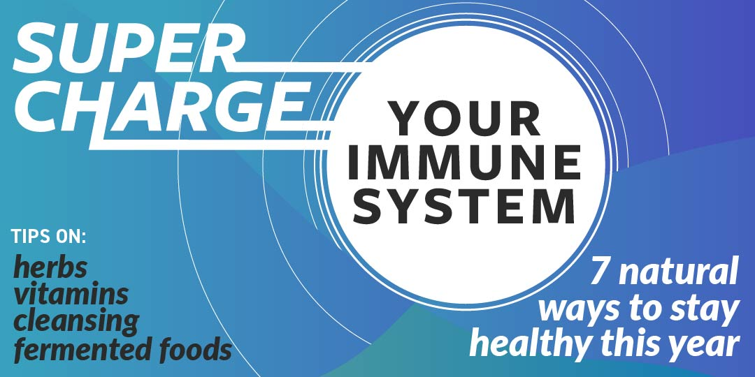 Supercharge Your Immune System